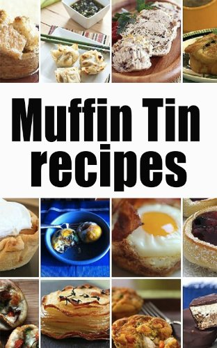 Muffin Tin Recipes: The Ultimate Collection (English Edition)