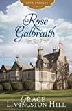 Front cover for the book Rose Galbraith by Grace Livingston Hill