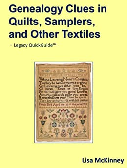 Genealogy Clues in Quilts, Samplers, and Other Textiles by [McKinney, Lisa]