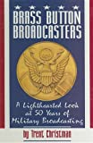 Brass Button Broadcasters, Trent Christman, 1563110865