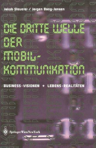 Die Dritte Welle der Mobilkommunikation: Business-Visionen + Lebens-Realitäten (German Edition) by Springer
