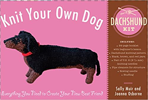 Knit Your Own Dog: Dachshund Kit: Sally Muir, Joanna Osborne ...