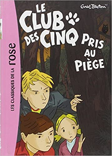 Le Club Des Cinq Pris Au Piege French Edition Enid Blyton