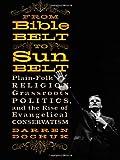 From Bible Belt to Sunbelt, Darren Dochuk, 0393066827