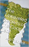 The Unraveled Secrets of the Coca Leaf: Ava Waddell