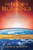 The Book of Beginnings, Volume 2: Noah, the Flood, and the New World