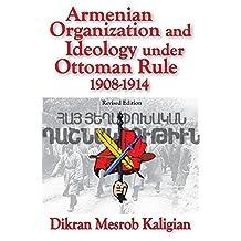Armenian Organization and Ideology Under Ottoman Rule: 1908-1914 (Armenian Studies)