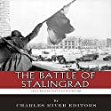 The Greatest Battles in History: The Battle of Stalingrad Audiobook by  Charles River Editors Narrated by Tom McElroy