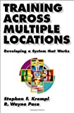 Training Across Multiple Locations, Stephen Krempl and R. Wayne Pace, 1576751570