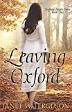 Leaving Oxford (Southern Hearts Series) (Volume 1)