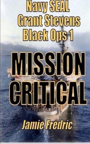 Download Mission Critical: A Cold War Novel (Navy SEAL Grant Stevens) pdf