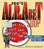 FDR's Alphabet Soup, Tonya Bolden, 037585214X