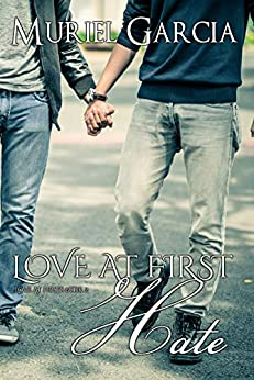 Love At First Hate (Love At Firsts Book 2) by [Garcia, Muriel]