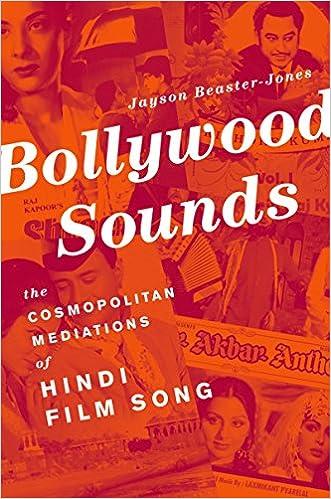 Bollywood Sounds: The Cosmopolitan Mediations of Hindi Film Song