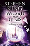 Front cover for the book Wizard and Glass by Stephen King