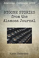 Bygone Stories from the Alamosa Journal: Alamosa, Colorado 1884 Paperback