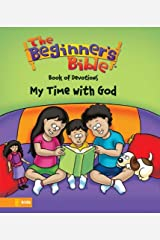 The Beginner's Bible Book of Devotions---My Time with God Kindle Edition