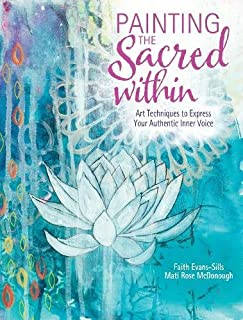 Book Cover: Painting the Sacred Within: Art Techniques to Express Your Authentic Inner Voice