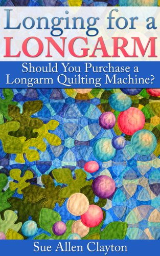 Longing for a Longarm: Should You Buy a Longarm Quilting Machine? ()