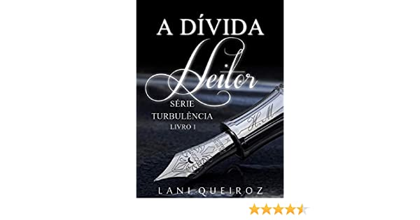 Amazon A DVIDA Heitor Srie Turbulncia Livro 1 Portuguese Edition EBook Lani Queiroz Kindle Store
