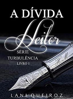A DÍVIDA: Heitor (Série Turbulência Livro 1) por [Queiroz, Lani]