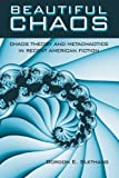 download ebook beautiful chaos: chaos theory and metachaotics in recent american fiction (suny series in postmodern culture) pdf epub