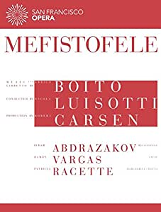 Arrigo Boito: Mefistofele (Featuring the San Francisco Opera)