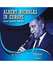 Albert Nicholas In Europe: Creole Clarinet Maestro