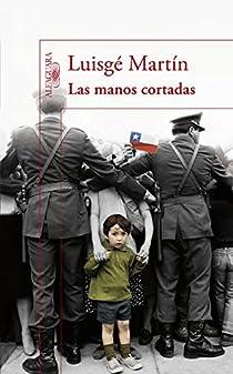 Las manos cortadas par Luisgé Martín