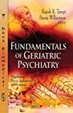 Fundamentals of Geriatric Psychiatry, Rajesh R. Tampi, 1626186138