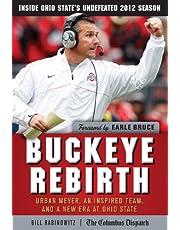 Buckeye Rebirth: Urban Meyer, an Inspired Team, and a New Era at Ohio State