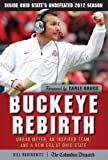 Buckeye Rebirth: Urban Meyer, an Inspired Team, and a New Era at Ohio State