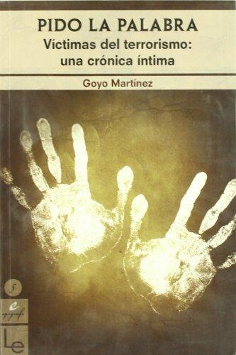 Pido la palabra: Víctimas del terrorismo: una crónica íntima (Epígrafe) por Martínez Miguélez, Goyo