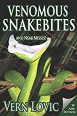Venomous Snakebites and Near Misses: Southeast Asia Edition Paperback