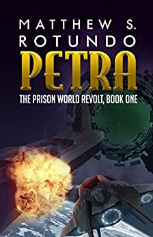 Petra (The Prison World Revolt Book 1) by [Rotundo, Matthew S.]