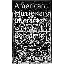American Missionary übersetzt von: Jack Benjamin (German Edition)