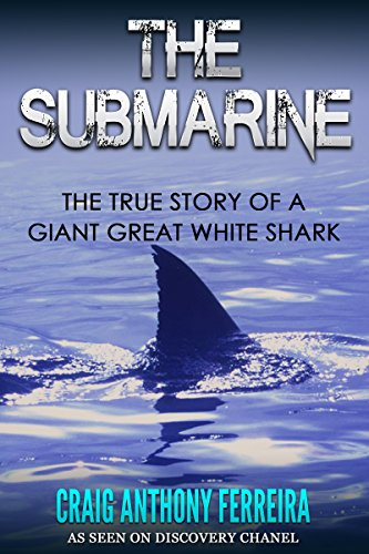 The Submarine: The True Story of a Giant Great White - Attack Africa Shark