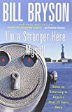 I'm a Stranger Here Myself, Bill Bryson, 076790382X