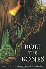 Roll the Bones: Fantastic Tales from Fight On! Magazine