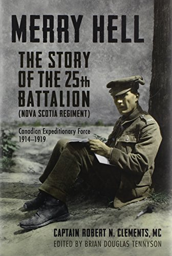 Merry Hell: The Story of the 25th Battalion (Nova Scotia Regiment), Canadian Expeditionary Force, ()