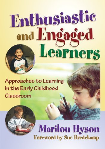 Enthusiastic and Engaged Learners: Approaches to Learning in the Early Childhood Classroom (Early Childhood Education Series) by Marilou Hyson (2008) Paperback