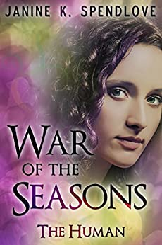 War of the Seasons, Book One: The Human by [Spendlove, Janine]