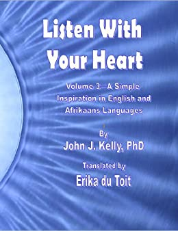 Listen With Your Heart - A Simple Inspiration in English and Afrikaans Languages