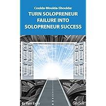 Coulda-Woulda-Shoulda: Turn Solopreneur Failure into Solopreneur Success