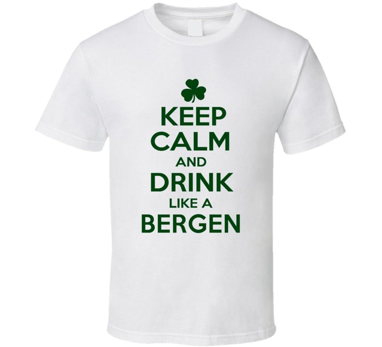 Keep Calm Drink Like a Bergen St Patricks Day T Shirt