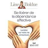 Se libérer de la dépendance affective: Lumière sur votre vie amoureuse (Developpement Personnel)