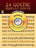 24 Gothic Display Fonts CD-ROM and Book (Dover Electronic Clip Art)