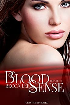 Blood Sense (The Gift Book 1) by [Lee, Becca]