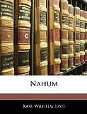 Nahum (German Edition), Karl Wilhelm Justi, 1145520847