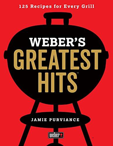Weber's Greatest Hits: 125 Classic Recipes for Every Grill (Best American Meatloaf Recipe)
